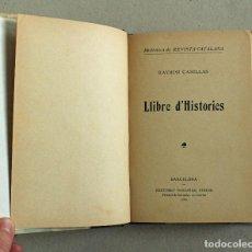 Libros antiguos: RAMÓN CASELLAS // LLIBRE D'HISTORIES // 1909 // BIBLIOTECA DE REVISTA CATALANA // EN CATALÁN. Lote 106196339