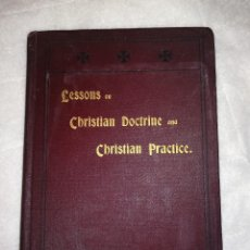 Libros antiguos: LESSONS ON CHRISTIAN DOCTRINE AND CHRISTIAN PRACTICE, 1900, BY REV. MORLEY STEVENSON. Lote 106420735