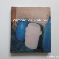 Libros antiguos: ARCO, CAMBIO DE VALORES, FONDOS DE LA COLECCIÓN FUNDACIÓN ARCO, 2003, MUY DESCATALOGADO. Lote 106557351