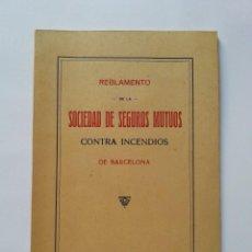 Libros antiguos: REGLAMENTO DE LA SOCIEDAD DE SEGUROS MUTUOS CONTRA INCENDIOS DE BARCELONA. 1922. Lote 106590427