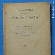 Libros antiguos: RELACIONES ENTRE LOS MONASTERIOS DE CAMPRODÓN Y MOISSAC. NOTICIA HISTÓRICA. MIRET Y SANS, JOAQUÍN.. Lote 106617839