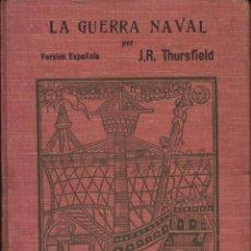 Libros antiguos: THURSFIELD, J. R. LA GUERRA NAVAL. BARCELONA. IMP. ELZEVIRIANA, 1914. Lote 106618535