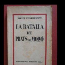 Libros antiguos: LA BATALLA DE PRATS DE MOLLÓ. JOSEP FONTBERNAT. Lote 106707039