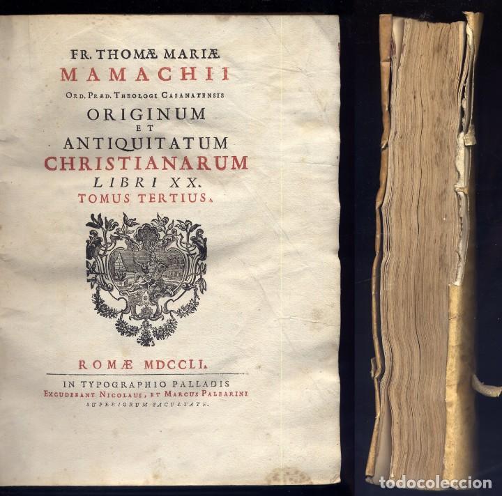 Libros antiguos: MAMACHI, Tommaso Maria. Originum et Antiquitatum Christianorum Libri XX. Tomus Tertius... 1751. - Foto 2 - 106919187