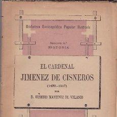 Libros antiguos: EL CARDENAL JIMENEZ DE CISNEROS 1492 / 1517 - EUSEBIO MARTÍNEZ DE VELASCO - MADRID 1883. Lote 106940187