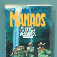 Libros antiguos: MANAOS. ALBERTO VAZQUEZ FIGUEROA. Lote 106955775
