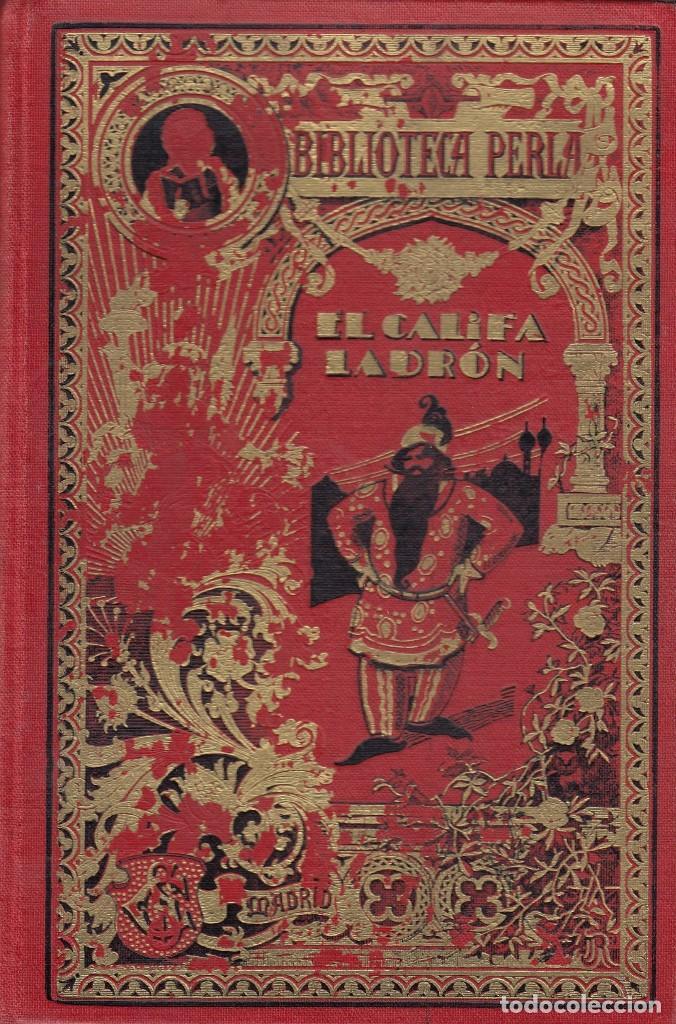 Libros antiguos: Anónimo. El Califa Ladrón. Cuentos de Las Mil y Una Noches. Madrid, 1931. Biblioteca Perla. - Foto 2 - 106960055