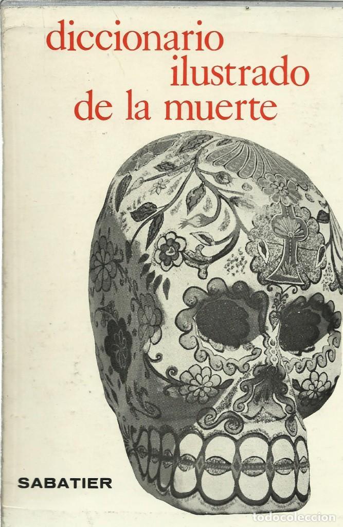 DICCIONARIO ILUSTRADO DE LA MUERTE. SABATIER (Libros Antiguos, Raros y Curiosos - Ciencias, Manuales y Oficios - Otros)