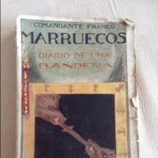 Libros antiguos: MARRUECOS DIARIO DE UNA BANDERA COMANDANTE FRANCO RARISIMO 1922. Lote 107037099
