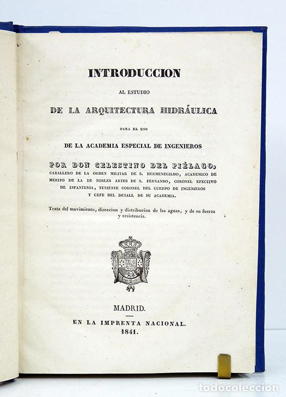 CELESTINO DEL PIÉGALO. INTRODUCCIÓN AL ESTUDIO DE LA ARQUITECTURA HIDRÁULICA. 1841. DEDIC. AUTÓGRAFA (Libros Antiguos, Raros y Curiosos - Ciencias, Manuales y Oficios - Otros)