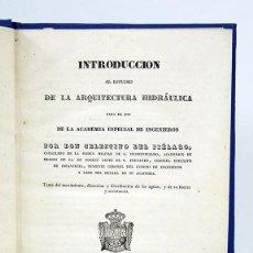 Libros antiguos: CELESTINO DEL PIÉGALO. INTRODUCCIÓN AL ESTUDIO DE LA ARQUITECTURA HIDRÁULICA. 1841. DEDIC. AUTÓGRAFA. Lote 107067807