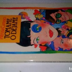 Libros antiguos: TOMAME O DEJAME-CARRANO, PATRIZIA-PRIMERA EDICION 1988-DOCE VITA. Lote 107101247