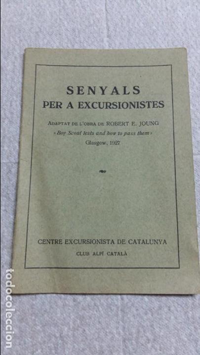 LIBRO EN CATALAN. SENYALS PER A EXCURSIONISTES. CENTRO EXCURSIONISTA DE CATALUNYA 1928 (Libros Antiguos, Raros y Curiosos - Ciencias, Manuales y Oficios - Otros)