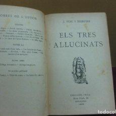 Libros antiguos: ELS TRES AL·LUCINATS. PUIG I FERRETER. BIBLIOTECA A TOT VENT Nº 5. EDICIONS PROA 1928. Lote 107214767
