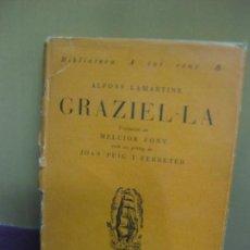 Libros antiguos: GRAZIEL·LA. ALFONS LAMARTINE. BIBLIOTECA A TOT VENT Nº 8. EDICIONS PROA 1929. Lote 107219615