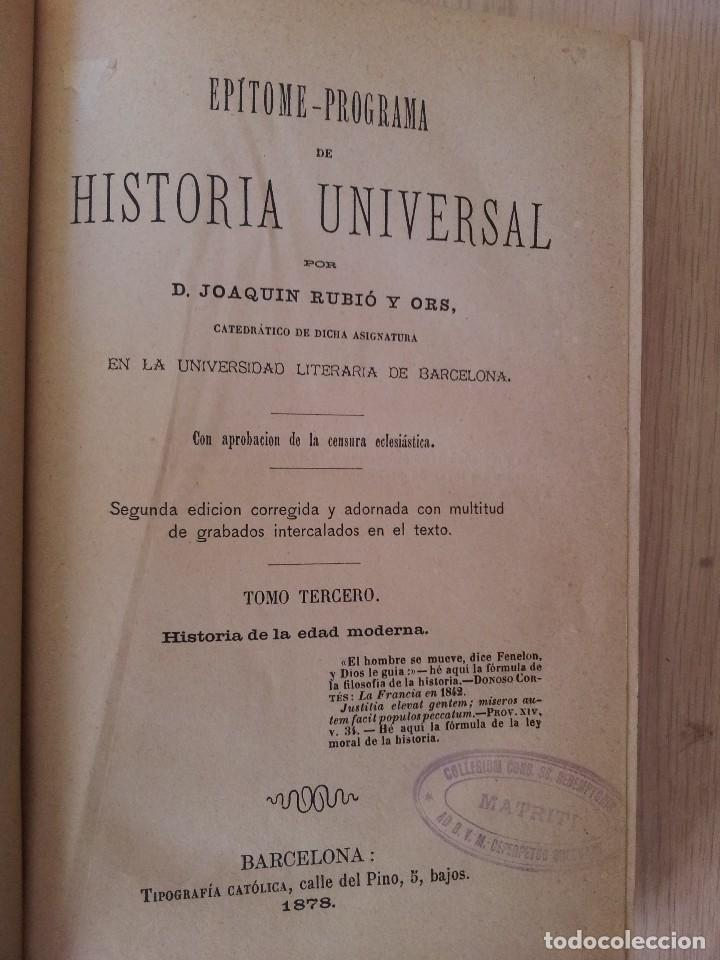 Libros antiguos: D.JOAQUÍN RUBIO Y ORS - EPITOME PROGRAMA DE HISTORIA UNIVERSAL - 3 TOMOS 1878 - FIRMADO POR EL AUTOR - Foto 5 - 107221199