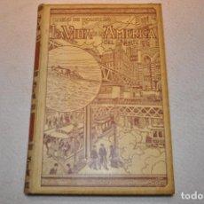 Libros antiguos: LA VIDA EN LA AMERICA DEL NORTE - PABLO DE ROUSIERS - MONTANER Y SIMÓN TOMO 1 - 1899 - AHUM. Lote 107242379