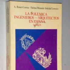 Libros antiguos: LA POLÉMICA INGENIEROS – ARQUITECTOS EN ESPAÑA. SIGLO XIX.. Lote 107243011