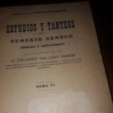 Libros antiguos: ESTUDIOS Y TANTEOS,CEMENTO ARMADO D.EDUARDO GALLEGO RAMOS(TOMO VI 1918). Lote 107245864