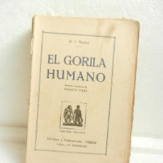 Libros antiguos: EL GORILA FUMANO H.J. MAGOG VERS. ESPAÑOLA AUGUSTO RIERA ED. IBERIA BARCELONA 1928.. Lote 107249799