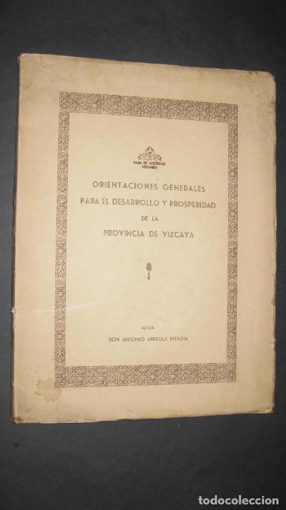 -ORIENTACIONES GENERALES PARA EL DESARROLLO Y PROSPERIDAD DE LA PROVINCIA DE VIZCAYA- ARREGUI. 1934. (Libros Antiguos, Raros y Curiosos - Historia - Otros)