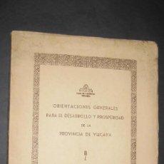 Libros antiguos: -ORIENTACIONES GENERALES PARA EL DESARROLLO Y PROSPERIDAD DE LA PROVINCIA DE VIZCAYA- ARREGUI. 1934.. Lote 107261063