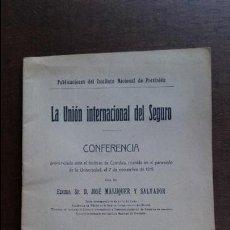 Libros antiguos: LA UNION INTERNACIONAL DEL SEGURO. CONFERENCIA DE JOSE MALUQUER Y SALVADOR EN 1915. MADRID 1916. Lote 107269963
