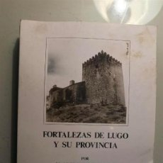 Libros antiguos: MANUEL VÁZQUEZ SEIJAS. FORTALEZAS DE LUGO Y SU PROVINCIA. GALICIA . Lote 107288815