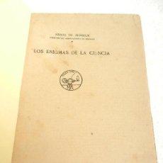 Libros antiguos: LOS ENIGMAS DE LA CIENCIA ABATE TH. MOREUX DIRECTOR DEL OBSERV. DE BOURGE EDITOR AGUILAR MADRID. . Lote 107298143