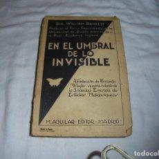 Libros antiguos: EN EL UMBRAL DE LO INVISIBLE.INVESTIGCION DE LOS FENOMENOS DEL ESPIRITUALISMO.WILLIAM BARRET.AGUILAR. Lote 107342935