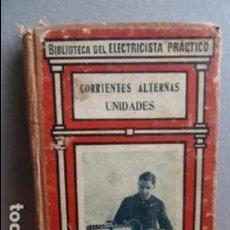 Alte Bücher - CORRIENTES ALTERNAS UNIDADES -BIBLIOTECA PRACTICA DEL ELECTRICISTA PRACTICO- - 107376803