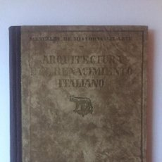 Livres anciens: ARQUITECTURA DEL RENACIMIENTO ITALIANO. MANUALES DE HISTORIA DEL ARTE. J.F. RAFOLS.. Lote 107483707