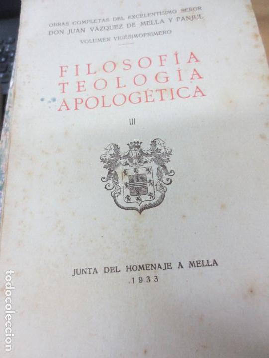 OBRAS COMPLETAS FILOSOFÍA -TEOLOGÍA APOLOGÉTICA III JUAN VÁZQUEZ DE MELLA Y FANJUL AÑO 1933 (Libros Antiguos, Raros y Curiosos - Historia - Otros)