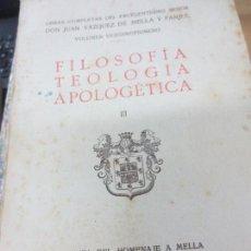 Libros antiguos: OBRAS COMPLETAS FILOSOFÍA -TEOLOGÍA APOLOGÉTICA III JUAN VÁZQUEZ DE MELLA Y FANJUL AÑO 1933. Lote 107498731