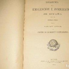 Libros antiguos: ESTADÍSTICA DE LA EMIGRACIÓN E INMIGRACIÒN EN ESPAÑA, DE LOS AÑOS DE 1882 A1890... Lote 107499811