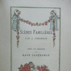 Libros antiguos: SCÈNES FAMILIÈRES. J. GIRARDIN. ILUSTR. KATE GREENAWAY. C. 1900.. Lote 107648079