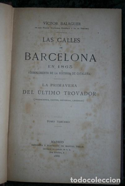 Libros antiguos: LAS CALLES DE BARCELONA EN 1865 - LA PRIMAVERA DEL ULTIMO TROVADOR - BALAGUER - 1888 - Foto 2 - 107648439