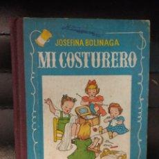 Libros antiguos: MI COSTURERO. BOLINAGA, JOSEFINA. SÁNCHEZ RODRIGO. 1963. Lote 158514690