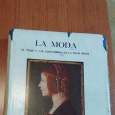 Libros antiguos: LIBRO LA MODA EDAD MEDIA EL TRAJE Y LAS COSTUMBRES SALVAT EDITORES 1ª EDICIÓN ESPAÑOLA. TOMO 1. 1928. Lote 68378565