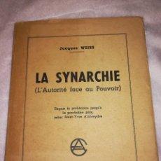 Libros antiguos: LA SYNARCHIE (L´AUTORITÉ FACE AU POUVOIR), JACQUES WEISS, EN FRANCÉS, 1955. Lote 107762483