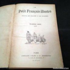 Libros antiguos: LE PETIT FRANÇAIS ILLUSTRÉ - JOURNAL DES ÉCOLIERS ET DES ÉCOLIÉRES - TRIISIÉME ANNÉE - 1891. Lote 107769395