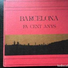 Libros antiguos: BARCELONA FA CENT ANYS - 38 FOTOGRAFÍAS 1887. Lote 107772623