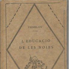 Libros antiguos: L'EDUCACIÓ DE LES NOIES - PENELON ANY 1927 - COL-LECCIO SANT JORDI. Lote 107834375