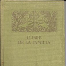 Libros antiguos: LLIBRE DE LA FAMILIA - FOMENT DE PIETAT - BARCELONA - 1936. Lote 107859463