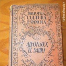 Libros antiguos: ALFONSO X EL SABIO - BIBLIOTECA DE LA CULTURA ESPAÑOLA Nº 3 - M. AGUILAR 1935. Lote 107990611