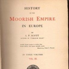 Libros antiguos: HISTORY OF THE MOORISH EMPIRE IN EUROPE - VOL. III (1904) / S.P. SCOTT. Lote 269579323