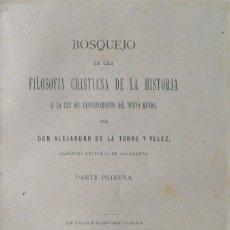 Libros antiguos: BOSQUEJO DE UNA FILOSOFÍA CRISTIANA DE LA HISTORIA A LA LUZ DEL DESCUBRIMIENTO DEL NUEVO MUNDO. Lote 108049815