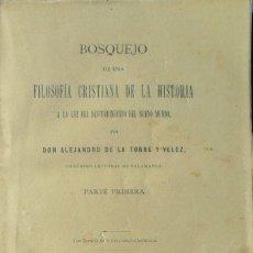 Libros antiguos: BOSQUEJO DE UNA FILOSOFÍA CRISTIANA DE LA HISTORIA. SALAMANCA 1884.. Lote 108050019