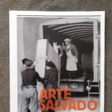 Libros antiguos: ARTE SALVADO. 70 ANIVERSARIO SALVAMENTO PATRIMONIO ARTÍSTICO ESPAÑOL Y LA INTERVENCIÓN INTERNACIONAL. Lote 108063787