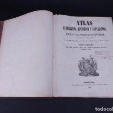 Libros antiguos: ATLAS GEOGRAFICO, HISTORICO Y ESTADISTICO. ESPAÑA Y SUS POSESIONES DE ULTRAMAR, 1848. Lote 108081031